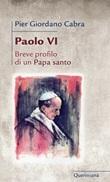 Paolo VI. Breve profilo di papa santo Libro di  Pier Giordano Cabra