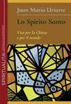 Lo Spirito Santo. Vita per la Chiesa e per il mondo