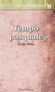 Tempo pasquale. Lectio brevis Libro di  Pier Giordano Cabra, Giorgio Zevini