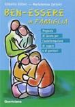 Ben-essere in famiglia. Proposta di lavoro per l'autoformazione di coppie e di genitori Ebook di  Gilberto Gillini, Mariateresa Zattoni Gillini