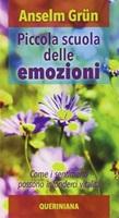 Piccola scuola delle emozioni. Come i sentimenti possono infonderci vitalità Ebook di  Anselm Grün