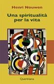Una spiritualità per la vita Ebook di  Henri J. Nouwen