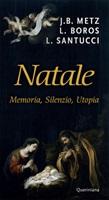 Natale. Memoria, silenzio, utopia Ebook di  Johann Baptist Metz, Ladislaus Boros, Luigi Santucci