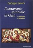 Il testamento spirituale di Gesù nel Vangelo di Giovanni Ebook di  Giorgio Zevini