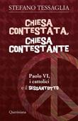 Chiesa contestata, chiesa contestante. Paolo VI, i cattolici e il Sessantotto Ebook di  Stefano Tessaglia
