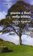 Piante e fiori nella Bibbia. Visioni e significati Ebook di  Pier Giordano Cabra
