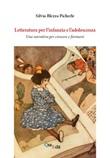 Letteratura per l'infanzia e l'adolescenza. Una narrativa per crescere e formarsi Libro di  Silvia Blezza Picherle