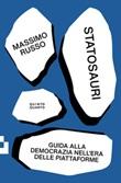 Statosauri. Guida alla democrazia nell'era delle piattaforme Ebook di  Massimo Russo