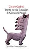 Trenta poesie famigliari di Giovanni Pascoli Ebook di  Cesare Garboli