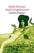 Lettere d'amore Ebook di  Guido Gozzano, Amalia Guglielminetti