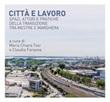 Città e lavoro. Spazi, attori e pratiche della transizione tra Mestre e Marghera Ebook di