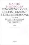Fenomenologia dell'intuizione e dell'espressione. Teoria della formazione del concetto filosofico