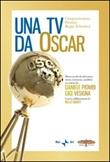 Una Tv da Oscar. Mezzo secolo di televisione, storia, retroscena, aneddoti Libro di  Daniele Piombi, Gigi Vesigna