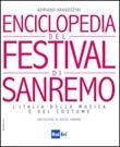 Enciclopedia del Festival di Sanremo. L'Italia della musica e del costume