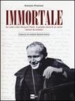 Immortale. Da Lolek a san Giovanni Paolo, la grande storia di un uomo «venuto da lontano»