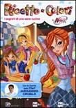 Ricette a colori. I segreti di una sana cucina. Winx club Libro di  Iginio Straffi
