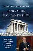 Cronache dall'antichità. Dieci storie dalla guerra di Troia al tramonto degli dei Ebook di  Cristoforo Gorno