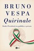 Quirinale. Dodici presidenti tra pubblico e privato Ebook di  Bruno Vespa