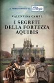 I segreti della fortezza Aquibis. Il collegio Ebook di  Valentina Cambi