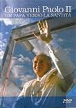 Giovanni Paolo II. Un Papa verso la Santità. DVD di