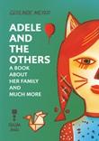 Adele and the others. A book about her family and much more-Adele e gli altri. Un libro sulla famiglia e molto altro ancora Ebook di  Gerlinde Meyer
