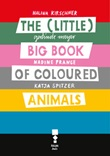 The little (big) book of coloured animals. Ediz. illustrata Ebook di  Halina Kirschner, Gerlinde Meyer, Nadine Prange, Katja Spitzer