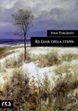 Re Lear della steppa Ebook di  Ivan Turgenev, Ivan Turgenev