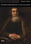 Il rabbi di Bacherach e altri racconti Ebook di  Heinrich Heine, Heinrich Heine