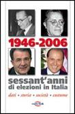 1946-2006. Sessant'anni di elezioni in Italia. Dati, storia, società, costume Libro di