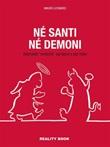 Né santi né demoni. Interviste «eretiche» sul bene e sul male Ebook di  Mauro Leonardi, Mauro Leonardi