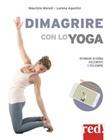 Dimagrire con lo yoga Libro di  Lorena Agostini, Maurizio Morelli