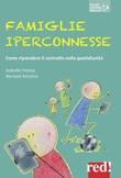 Famiglie iperconnesse. Come riprendere il controllo nella quotidianità Libro di  Antoine Bernard, Isabelle Frenay