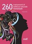 260 trattamenti di bellezza naturale homemade Libro di  Shannon Buck