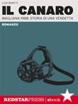 Il Canaro. Magliana 1988: storia di una vendetta Ebook di  Luca Moretti, Luca Moretti