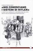 «Noi conosciamo i sistemi di Hitler». Il ghetto di Varsavia e l'insurrezione del 1943: voci e volti di una rivolta antifascista Libro di  Giorgio Pratolongo