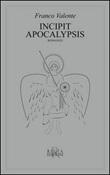 Incipit Apocalypsis Libro di  Franco Valente
