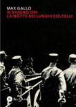 30 giugno 1934: la notte dei lunghi coltelli Ebook di  Max Gallo