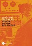 Gehlen, la spia del secolo Ebook di  Edward Henry Cookridge