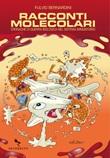 Racconti molecolari. Cronache di guerra biologica nel sistema immunitario Ebook di  Fulvio Bernardini