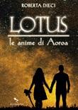 Le anime di Aoroa. Lotus Ebook di  Roberta Dieci