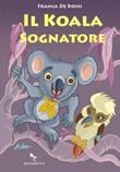 Il koala sognatore Ebook di  Franca De Rossi
