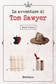 Le avventure di Tom Sawyer Ebook di  Mark Twain