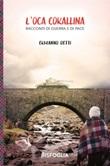 L' oca corallina. Racconti di guerra e di pace Ebook di  Ermanno Detti
