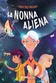 La nonna aliena Ebook di  Fulvia Degl'Innocenti
