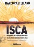 Isca, la leggenda del drago e del pescatore Libro di  Marco Castellano