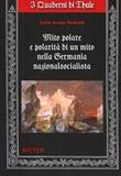 Mito polare e polarità di un mito nella Germania nazionalsocialista Libro di  Carlo Arrigo Pedretti