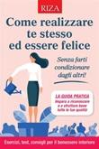 Come realizzare te stesso ed essere felice Ebook di  Vittorio Caprioglio