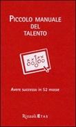 Piccolo manuale del talento. Avere successo in 52 mosse Libro di  Daniel Coyle