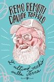 L' ultimo vecchio sulla Terra Ebook di  Davide Toffolo, Remo Remotti