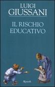 Il rischio educativo Libro di  Luigi Giussani